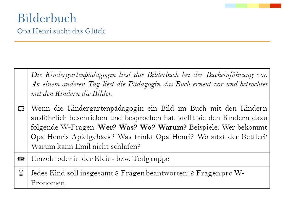 Anmerkungen: Beobachtungskriterium 1 (Lexikon/Semantik): Kinder sollen W-Fragen (Wer.