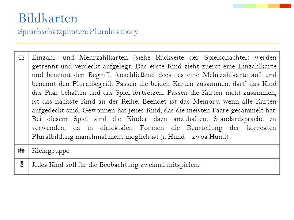 Anmerkungen: Beobachtungskriterium 5 (Morphologie): Kinder können die Mehrzahl von Nomen korrekt bilden (Auto – Autos ).