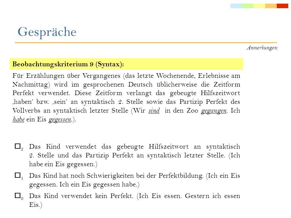 Anmerkungen: Beobachtungskriterium 10 (Syntax): Im Deutschen ist die Einsetzung des Artikels vor einem Nomen (bis auf spezifische Ausnahmen) syntaktisch erforderlich ( Die Kinder füttern den Hund.).