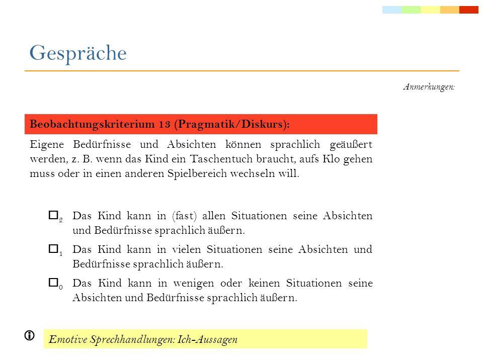 Anmerkungen: Beobachtungskriterium 14 (Pragmatik/Diskurs): Erzählungen von Kindern dieses Alters zeigen schon formal zusammenhängende Strukturen.