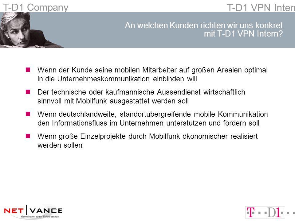T-D1 Company T-D1 VPN Intern An welchen Kunden richten wir uns konkret mit T-D1 VPN Intern.