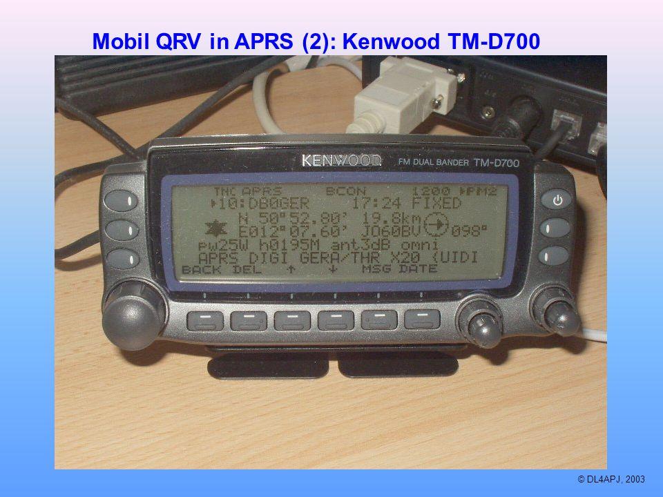 © DL4APJ, 2003 Mobil QRV in APRS (2): Kenwood TM-D700