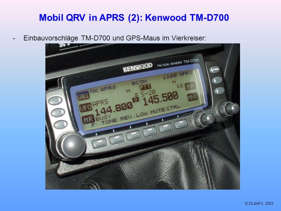 © DL4APJ, 2003 Mobil QRV in APRS (2): Kenwood TM-D700 -Einbauvorschläge TM-D700 und GPS-Maus im Vierkreiser: