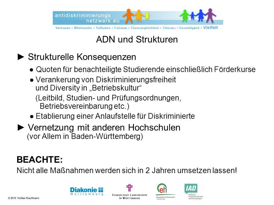 © 2010 Volker Kaufmann ADN als gemeinsame Herausforderung Bei Unklarheiten fragen Sie bitte nach.