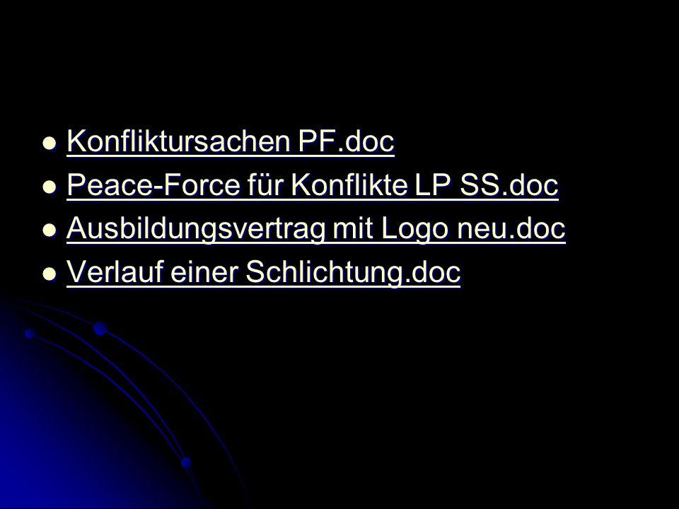 Konfliktursachen PF.doc Konfliktursachen PF.doc Konfliktursachen PF.doc Konfliktursachen PF.doc Peace-Force für Konflikte LP SS.doc Peace-Force für Ko