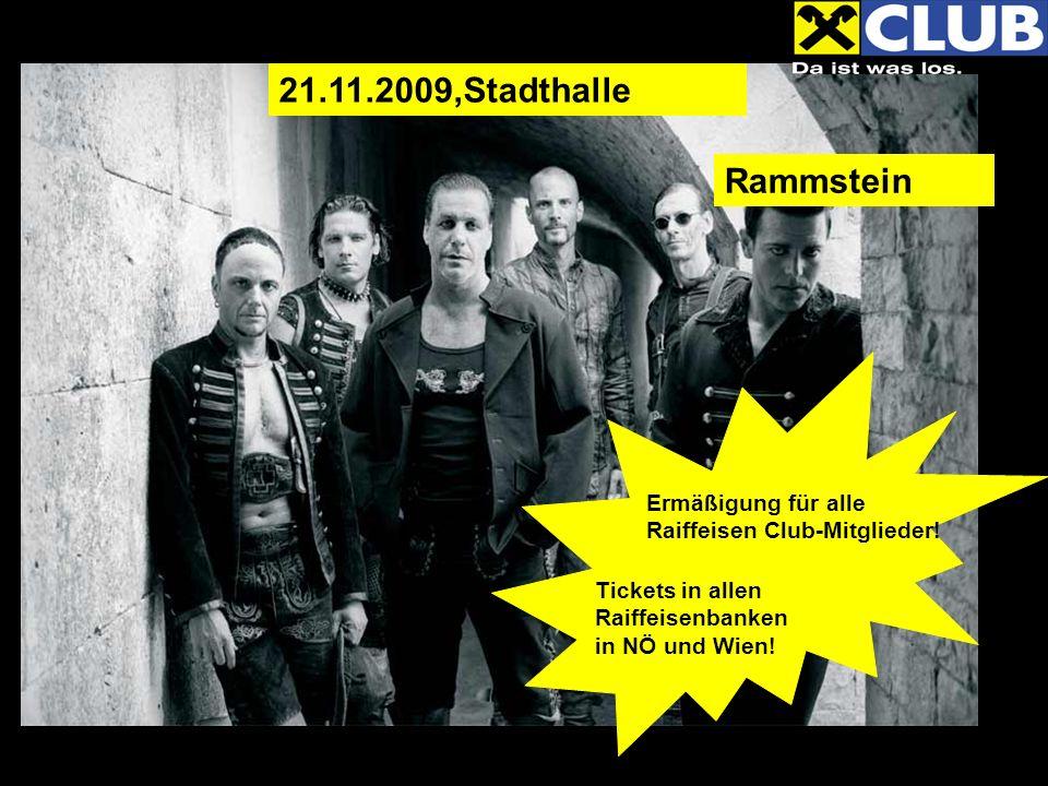 Ermäßigung für alle Raiffeisen Club-Mitglieder.Tickets in allen Raiffeisenbanken in NÖ und Wien.