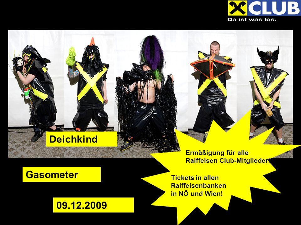 Ermäßigung für alle Raiffeisen Club-Mitglieder. Tickets in allen Raiffeisenbanken in NÖ und Wien.