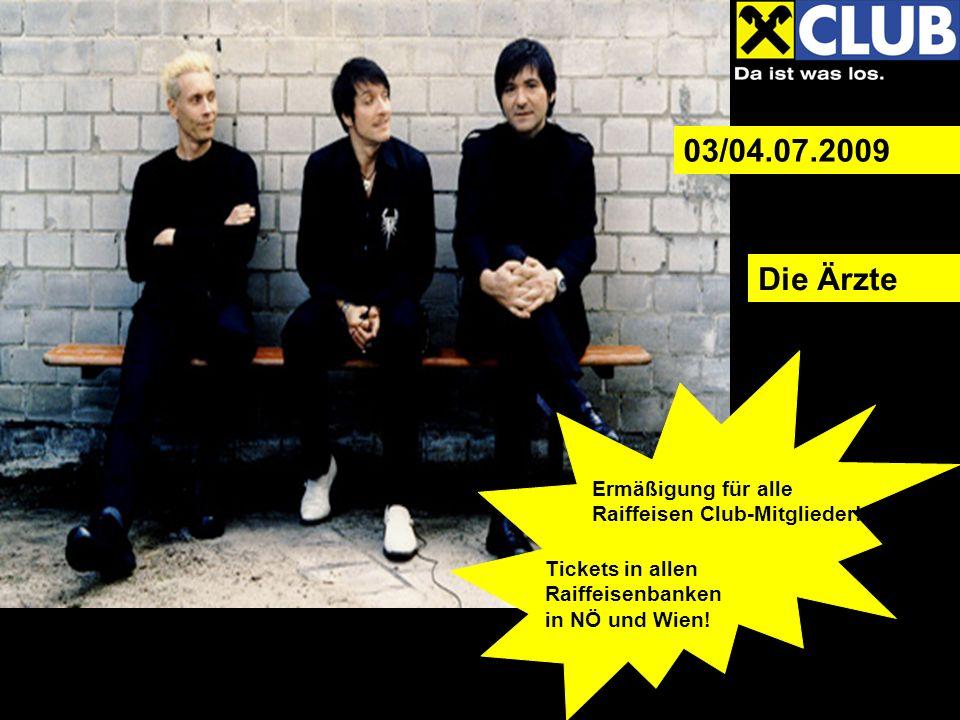 Die Ärzte 03/04.07.2009 Ermäßigung für alle Raiffeisen Club-Mitglieder.