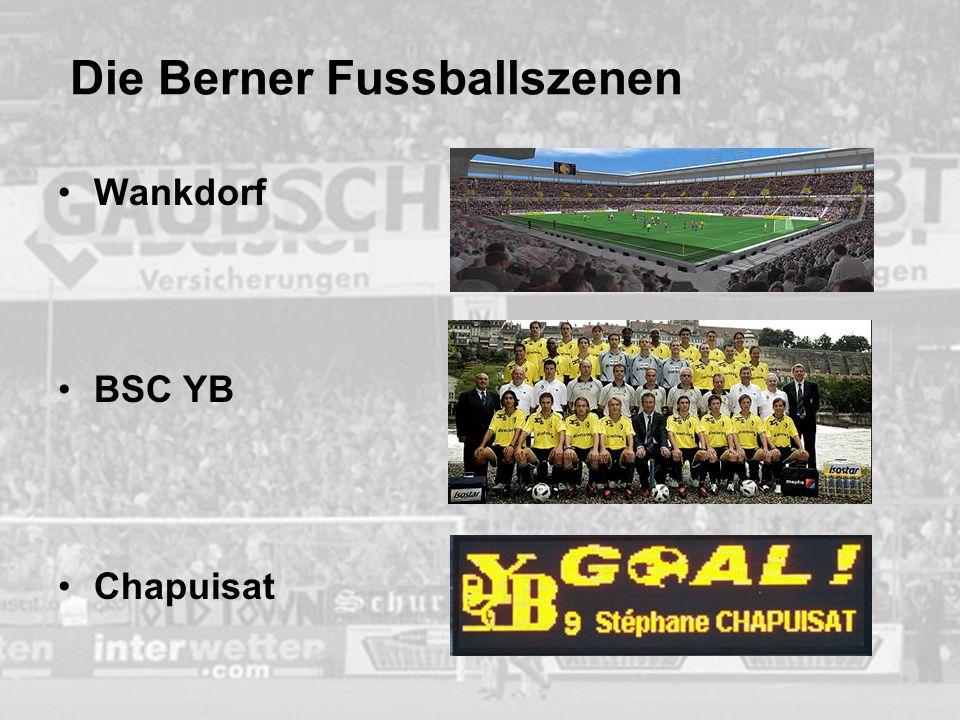 Die Berner Fussballszenen Wankdorf BSC YB Chapuisat
