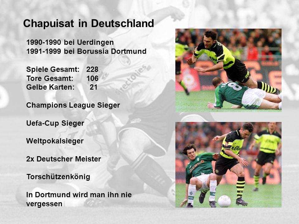 Chapuisat in Deutschland 1990-1990 bei Uerdingen 1991-1999 bei Borussia Dortmund Spiele Gesamt: 228 Tore Gesamt: 106 Gelbe Karten: 21 Champions League