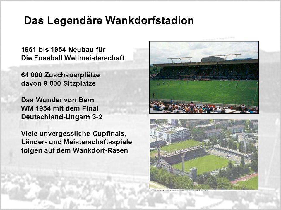 Das Legendäre Wankdorfstadion 1951 bis 1954 Neubau für Die Fussball Weltmeisterschaft 64 000 Zuschauerplätze davon 8 000 Sitzplätze Das Wunder von Ber