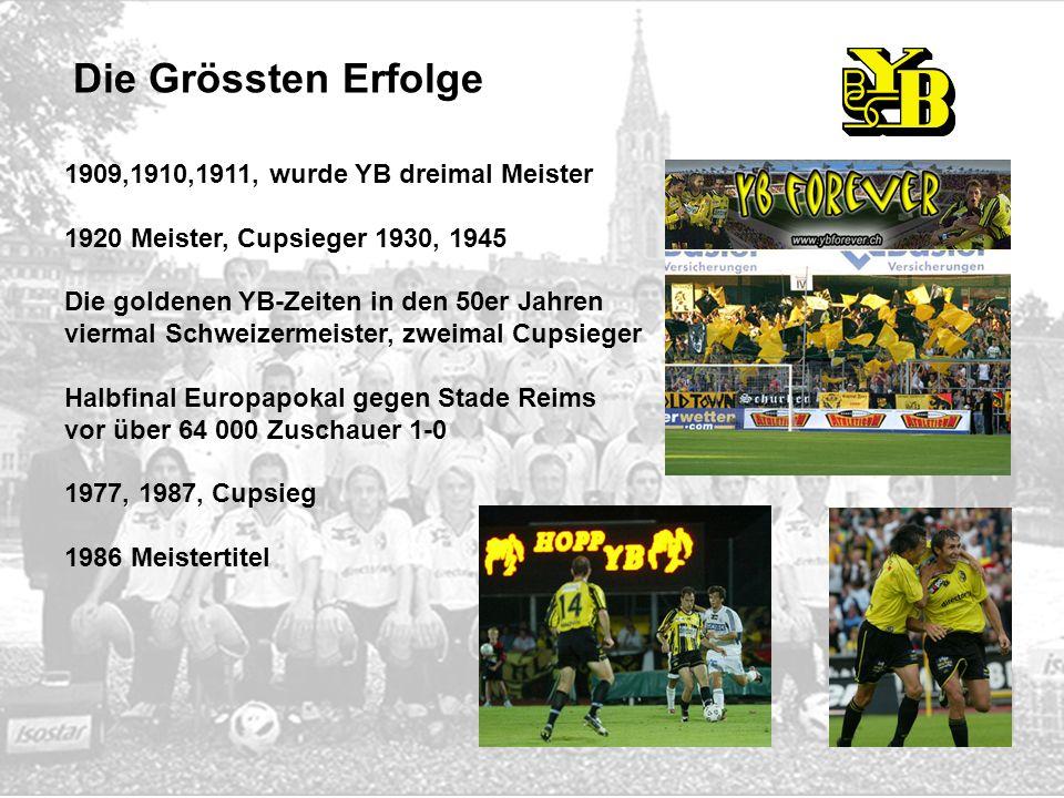 1909,1910,1911, wurde YB dreimal Meister 1920 Meister, Cupsieger 1930, 1945 Die goldenen YB-Zeiten in den 50er Jahren viermal Schweizermeister, zweima