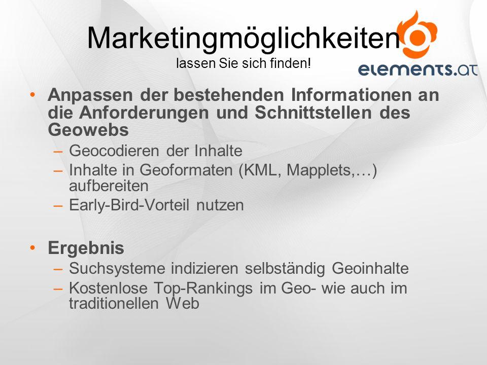 Marketingmöglichkeiten lassen Sie sich finden! Anpassen der bestehenden Informationen an die Anforderungen und Schnittstellen des Geowebs –Geocodieren