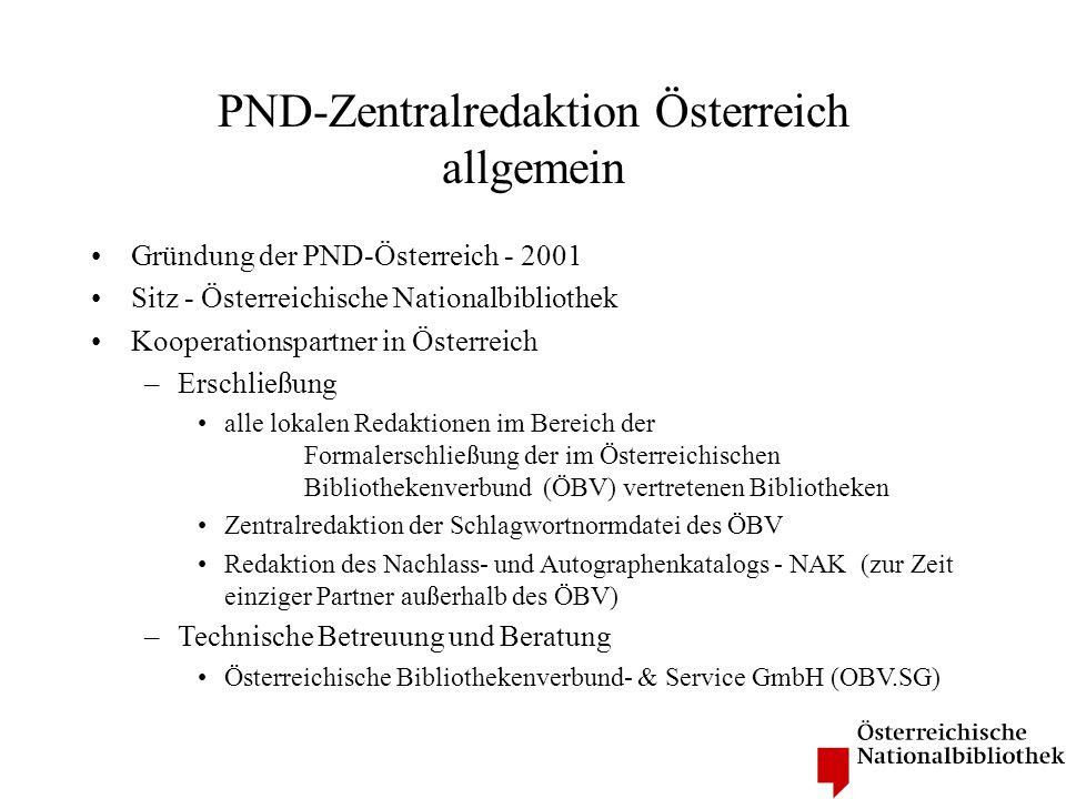 PND-Zentralredaktion Österreich allgemein Gründung der PND-Österreich - 2001 Sitz - Österreichische Nationalbibliothek Kooperationspartner in Österrei