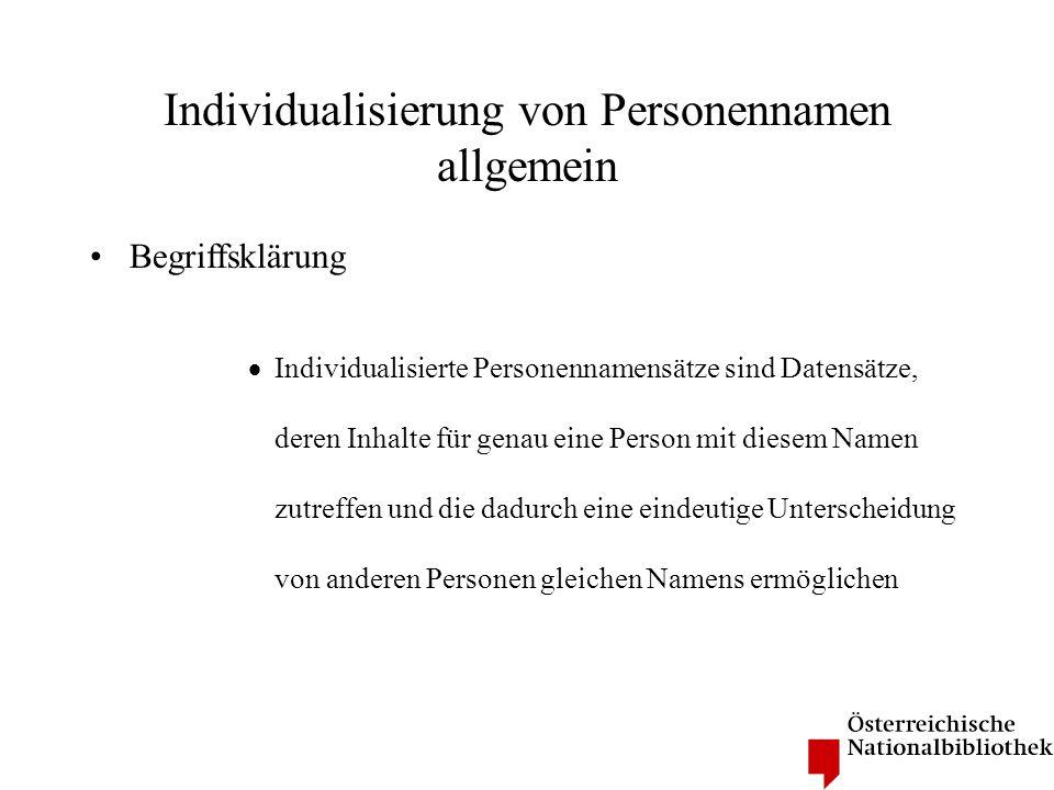 Individualisierung von Personennamen im Bereich der Katalogisierung die Feststellung der Identität einer für die Katalogisierung benötigten Person anhand identifizierender Daten wie z.