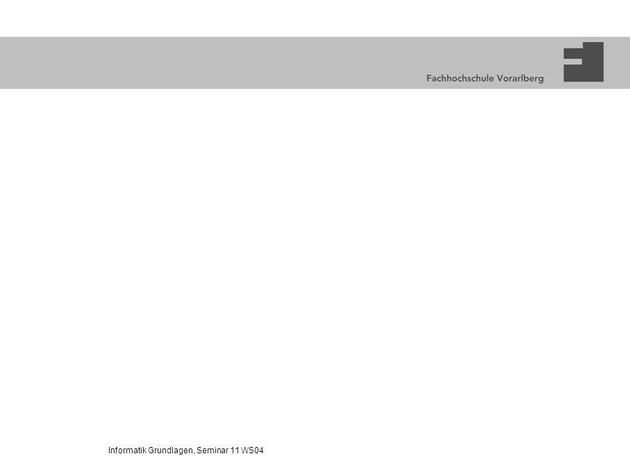 Informatik Grundlagen, Seminar 11 WS04