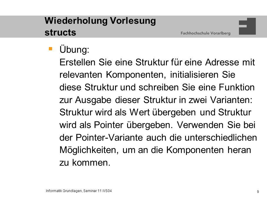 Informatik Grundlagen, Seminar 11 WS04 10 Übungsblatt 10 Tipps...