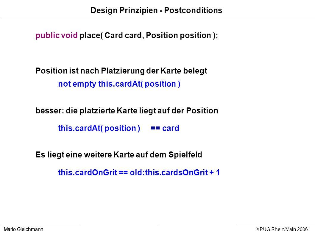public void place( Card card, Position position ); Position ist nach Platzierung der Karte belegt not empty this.cardAt( position ) besser: die platzi