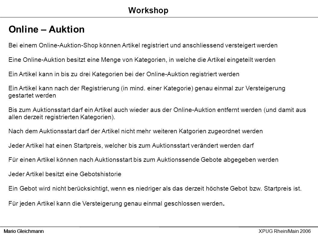 Mario Gleichmann XPUG Rhein/Main 2006 Online – Auktion Bei einem Online-Auktion-Shop können Artikel registriert und anschliessend versteigert werden E