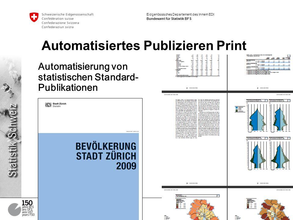 13 Publizieren für Print und Online | Gestern – heute – morgen Armin Grossenbacher Eidgenössisches Departement des Innern EDI Bundesamt für Statistik BFS Automatisiertes Publizieren Print Automatisierung von statistischen Standard- Publikationen