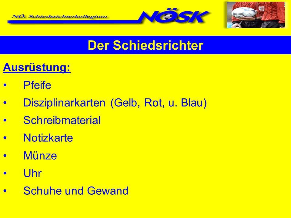 Ausrüstung: Pfeife Disziplinarkarten (Gelb, Rot, u. Blau) Schreibmaterial Notizkarte Münze Uhr Schuhe und Gewand Der Schiedsrichter