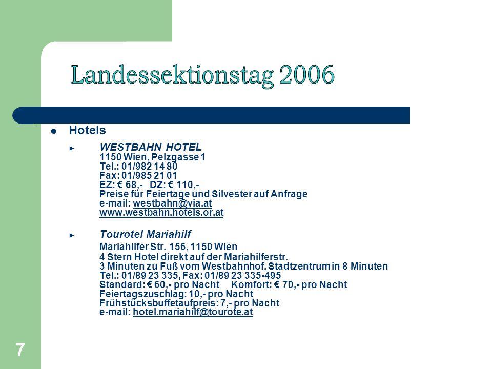 7 Hotels WESTBAHN HOTEL 1150 Wien, Pelzgasse 1 Tel.: 01/982 14 80 Fax: 01/985 21 01 EZ: 68,- DZ: 110,- Preise für Feiertage und Silvester auf Anfrage e-mail: westbahn@via.at www.westbahn.hotels.or.atwestbahn@via.at www.westbahn.hotels.or.at Tourotel Mariahilf Mariahilfer Str.