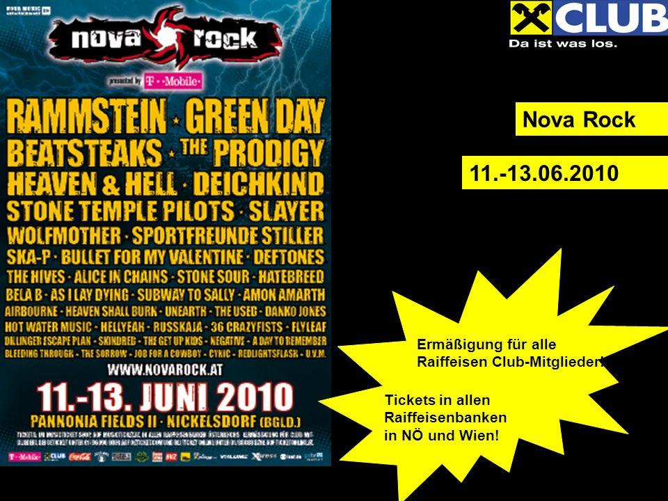 11.-13.06.2010 Nova Rock Ermäßigung für alle Raiffeisen Club-Mitglieder.