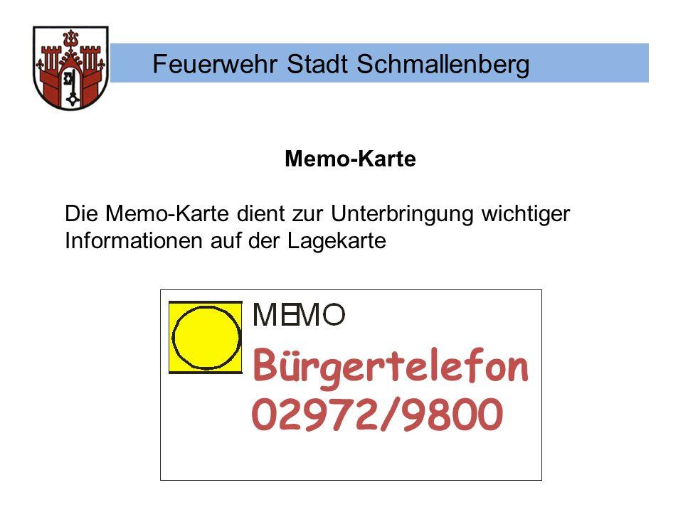 Feuerwehr Stadt Schmallenberg Memo-Karte Die Memo-Karte dient zur Unterbringung wichtiger Informationen auf der Lagekarte Bürgertelefon 02972/9800