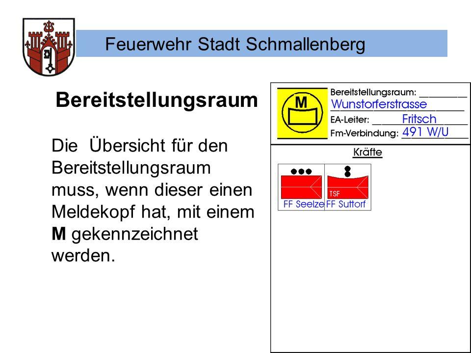 Feuerwehr Stadt Schmallenberg Bereitstellungsraum M Die Übersicht für den Bereitstellungsraum muss, wenn dieser einen Meldekopf hat, mit einem M gekennzeichnet werden.