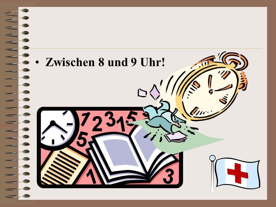 Was wisst ihr schon darüber? Wann fängt ein typischer Schultag an? Gegen 8 Uhr? Gegen 9 Uhr? Gegen 10 Uhr? ? zwischen 8 und 9 Uhr? zwischen 9 und 10 U