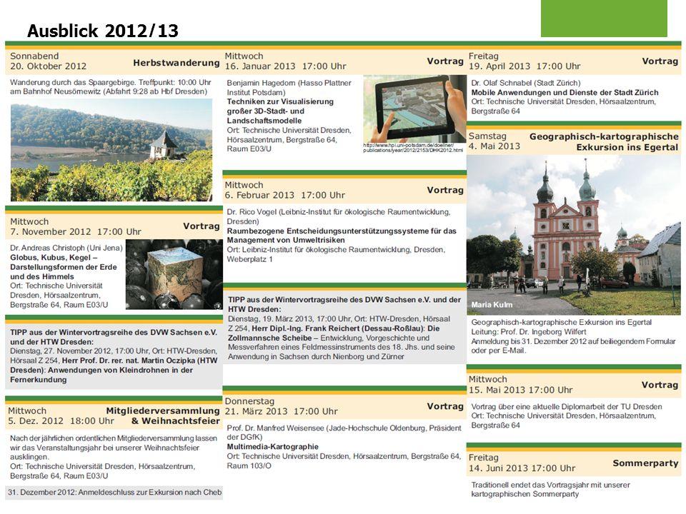 Sektion Dresden der Deutschen Gesellschaft für Kartographie www.dgfk-dresden.de Ausblick 2012/13
