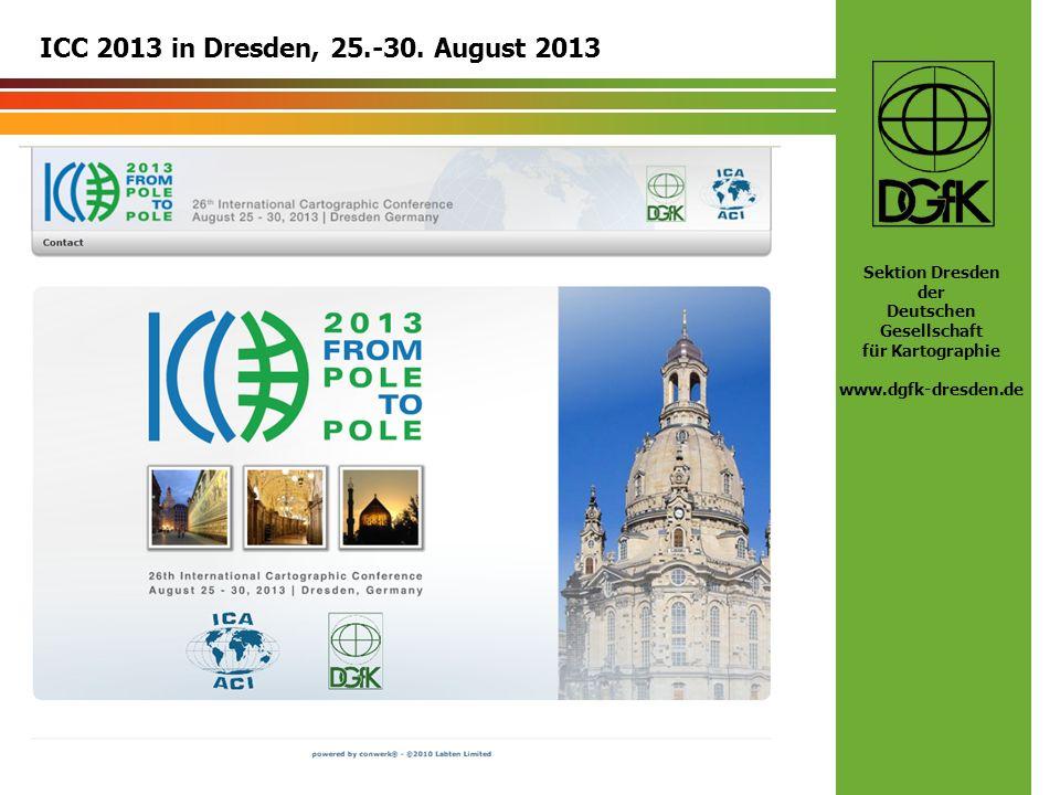 Sektion Dresden der Deutschen Gesellschaft für Kartographie www.dgfk-dresden.de ICC 2013 in Dresden, 25.-30. August 2013
