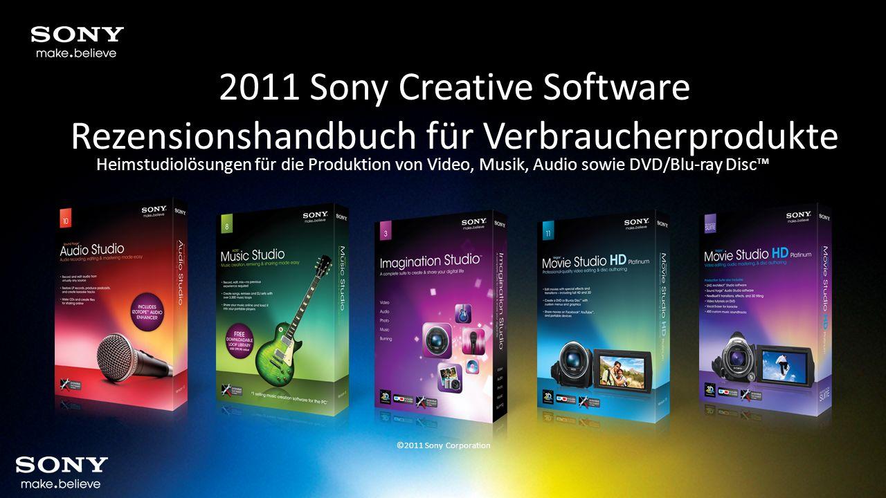 2011 Sony Creative Software Rezensionshandbuch für Verbraucherprodukte Heimstudiolösungen für die Produktion von Video, Musik, Audio sowie DVD/Blu-ray