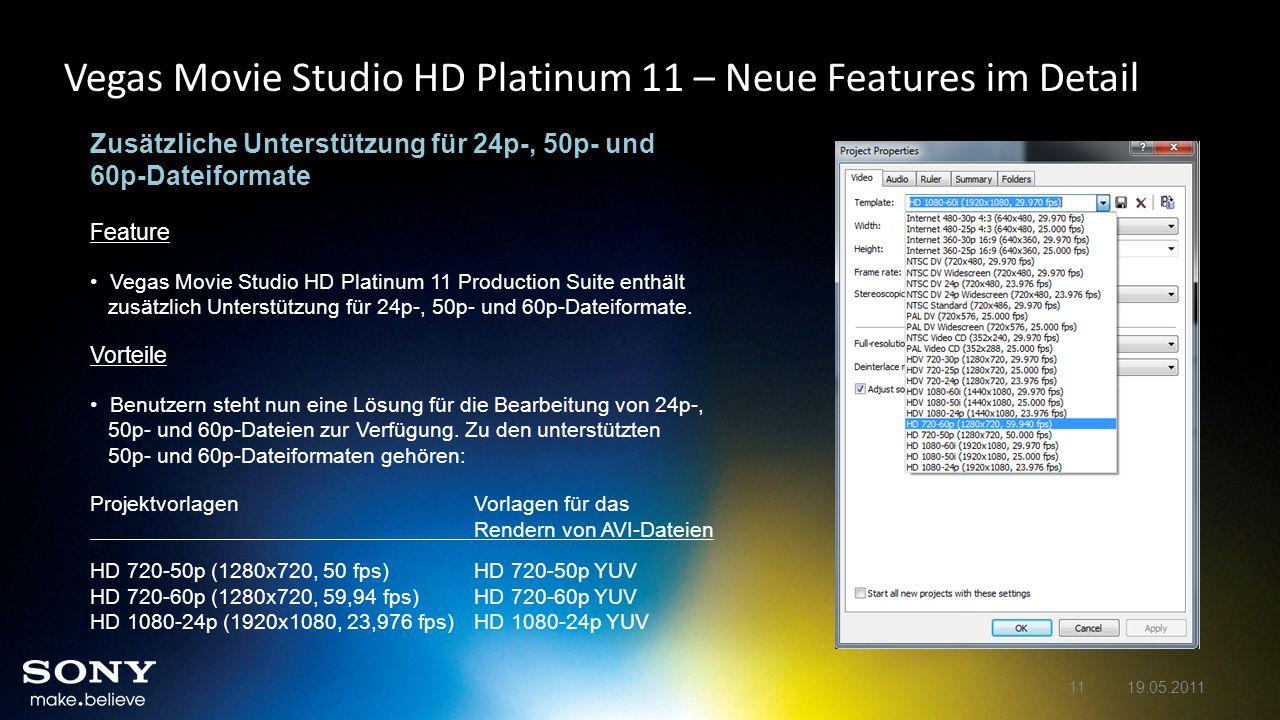 Vegas Movie Studio HD Platinum 11 – Neue Features im Detail Zusätzliche Unterstützung für 24p-, 50p- und 60p-Dateiformate Feature Vegas Movie Studio H