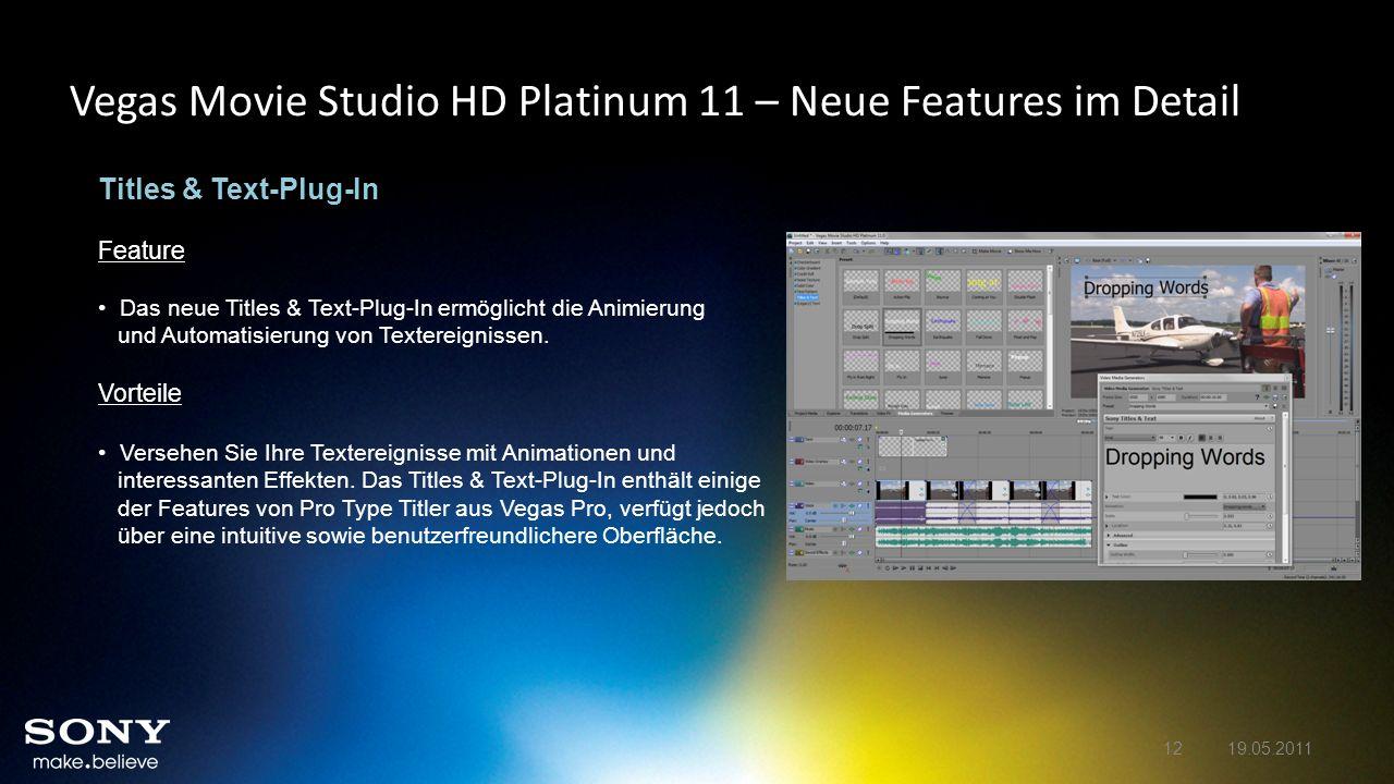 Vegas Movie Studio HD Platinum 11 – Neue Features im Detail Titles & Text-Plug-In Feature Das neue Titles & Text-Plug-In ermöglicht die Animierung und