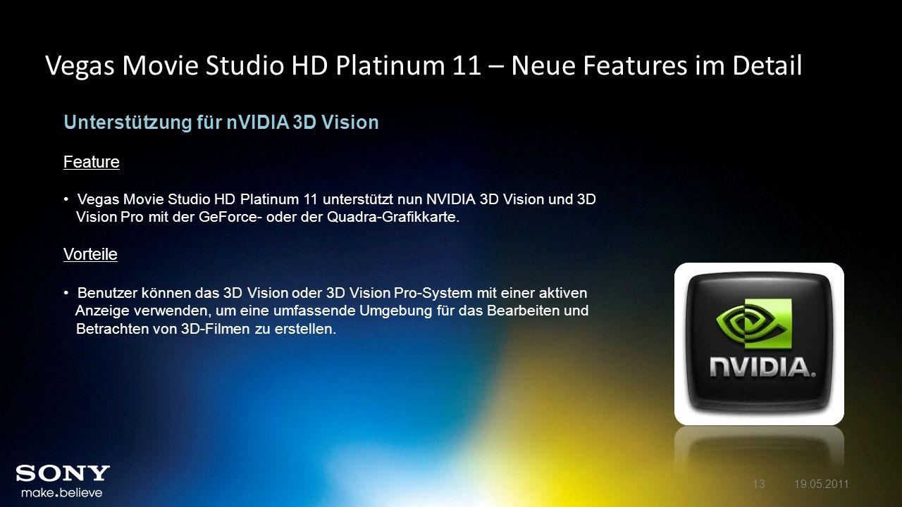 Vegas Movie Studio HD Platinum 11 – Neue Features im Detail Unterstützung für nVIDIA 3D Vision Feature Vegas Movie Studio HD Platinum 11 unterstützt n