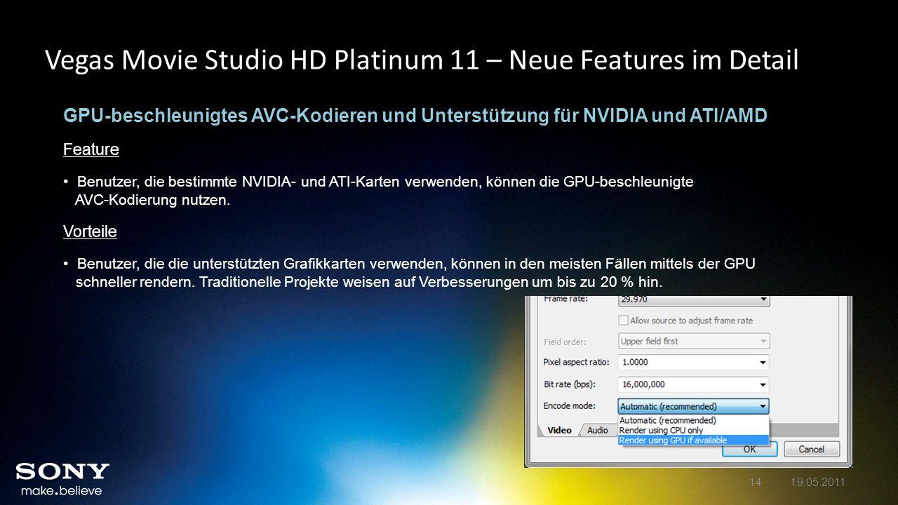 Vegas Movie Studio HD Platinum 11 – Neue Features im Detail GPU-beschleunigtes AVC-Kodieren und Unterstützung für NVIDIA und ATI/AMD Feature Benutzer,