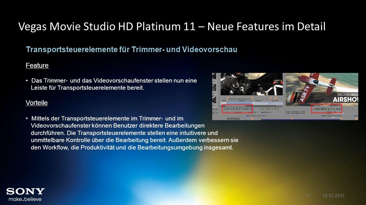 Vegas Movie Studio HD Platinum 11 – Neue Features im Detail Transportsteuerelemente für Trimmer- und Videovorschau Feature Das Trimmer- und das Videov