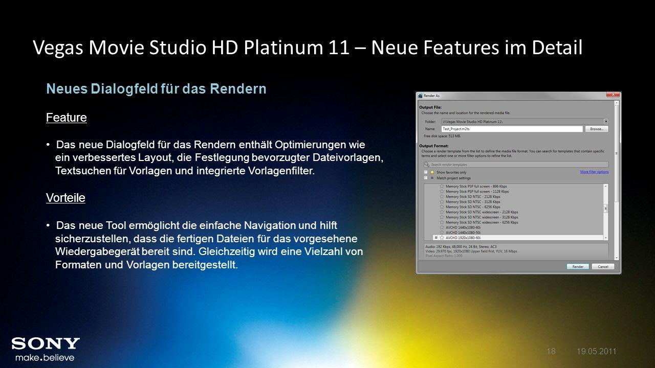 Vegas Movie Studio HD Platinum 11 – Neue Features im Detail Neues Dialogfeld für das Rendern Feature Das neue Dialogfeld für das Rendern enthält Optim