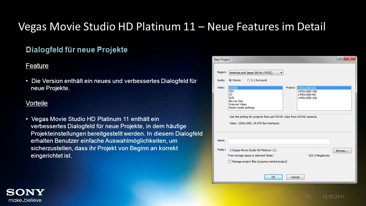 Vegas Movie Studio HD Platinum 11 – Neue Features im Detail Dialogfeld für neue Projekte Feature Die Version enthält ein neues und verbessertes Dialog