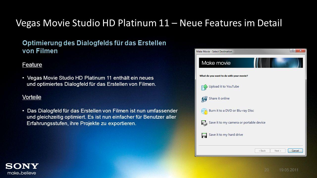 Vegas Movie Studio HD Platinum 11 – Neue Features im Detail Optimierung des Dialogfelds für das Erstellen von Filmen Feature Vegas Movie Studio HD Pla