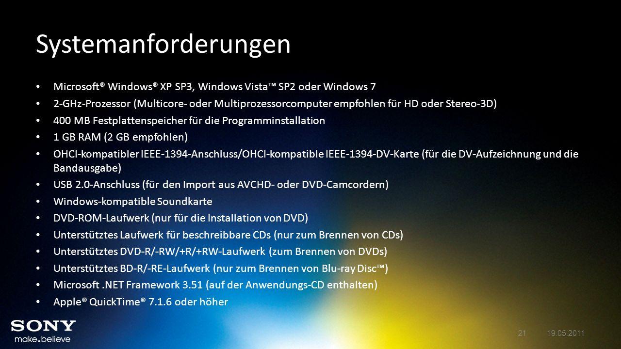 Systemanforderungen Microsoft® Windows® XP SP3, Windows Vista SP2 oder Windows 7 2-GHz-Prozessor (Multicore- oder Multiprozessorcomputer empfohlen für