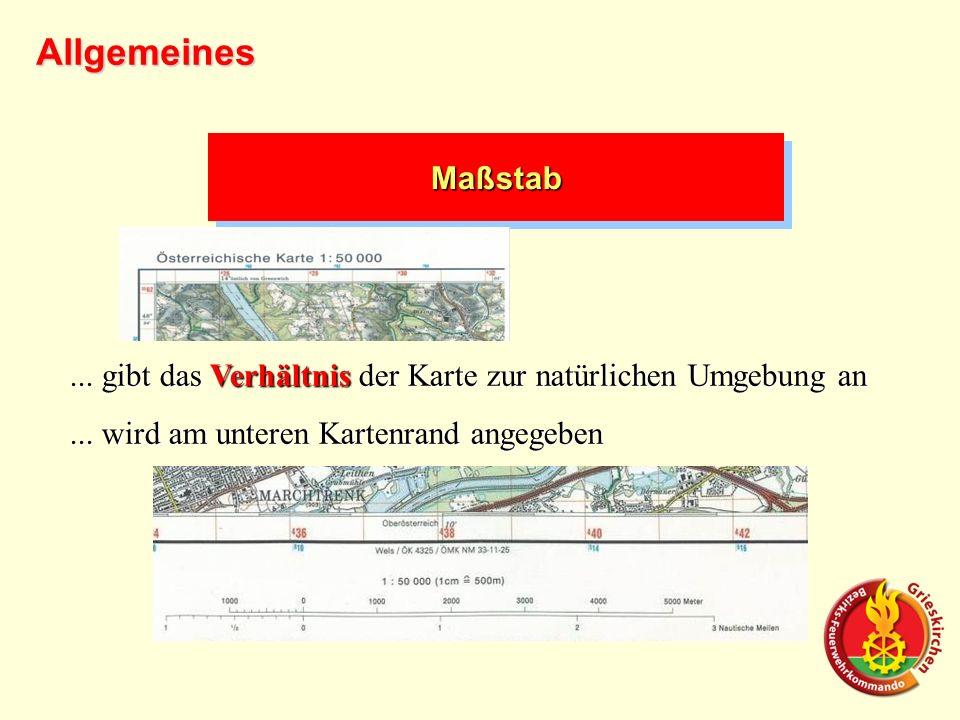 MaßstabMaßstab... gibt das Verhältnis der Karte zur natürlichen Umgebung an... wird am unteren Kartenrand angegeben Allgemeines