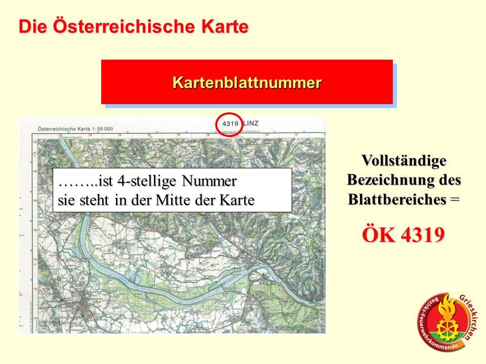KartenblattnummerKartenblattnummer ……..ist 4-stellige Nummer sie steht in der Mitte der Karte Vollständige Bezeichnung des Blattbereiches = ÖK 4319 Die Österreichische Karte