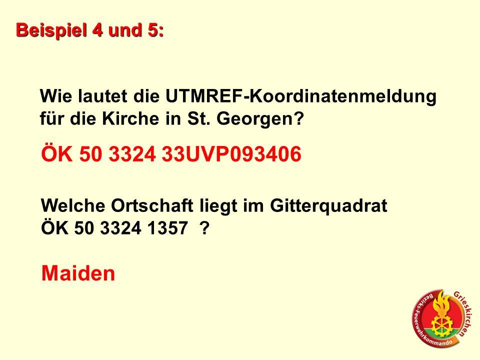 Beispiel 4 und 5: Wie lautet die UTMREF-Koordinatenmeldung für die Kirche in St. Georgen? ÖK 50 3324 33UVP093406 Welche Ortschaft liegt im Gitterquadr