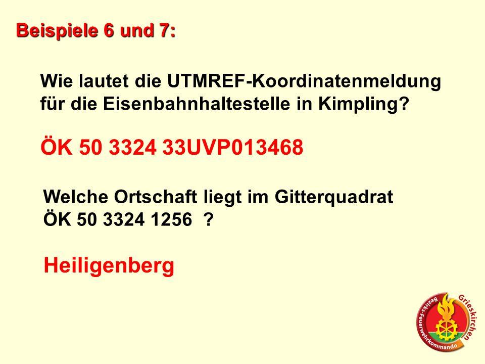 Beispiele 6 und 7: Wie lautet die UTMREF-Koordinatenmeldung für die Eisenbahnhaltestelle in Kimpling? ÖK 50 3324 33UVP013468 Welche Ortschaft liegt im