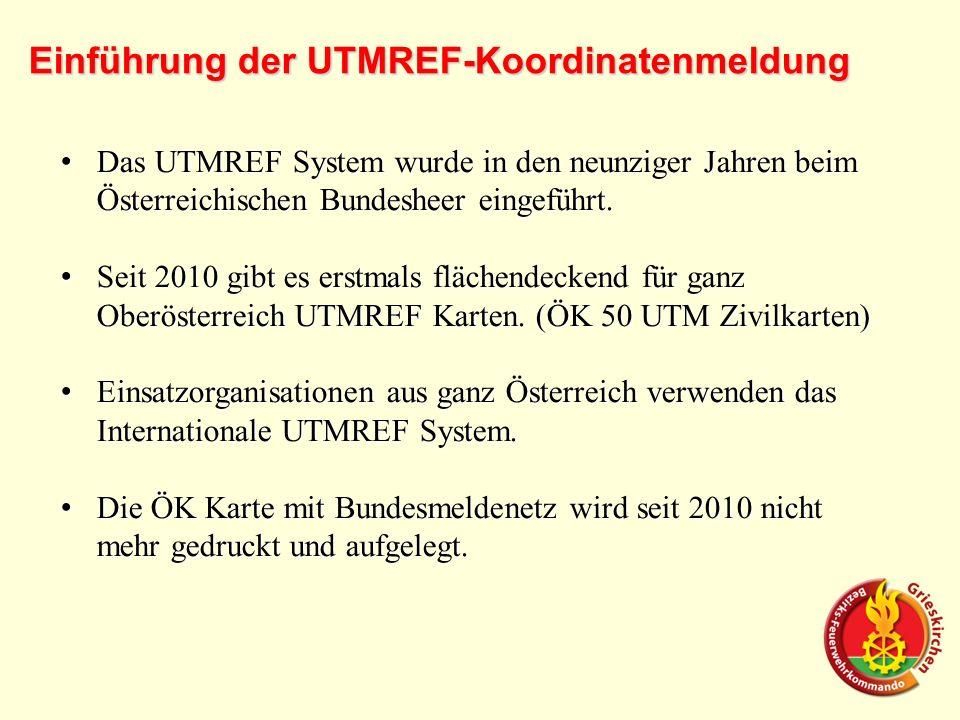 Das UTMREF System wurde in den neunziger Jahren beim Österreichischen Bundesheer eingeführt. Das UTMREF System wurde in den neunziger Jahren beim Öste