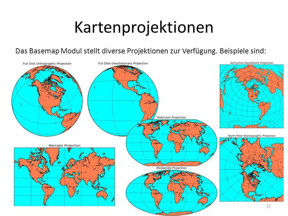 Kartenprojektionen 15 Das Basemap Modul stellt diverse Projektionen zur Verfügung. Beispiele sind: