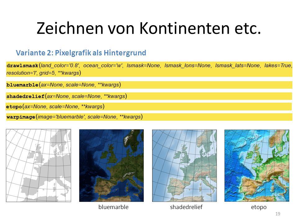 Zeichnen von Kontinenten etc. 19 Variante 2: Pixelgrafik als Hintergrund bluemarbleshadedreliefetopo