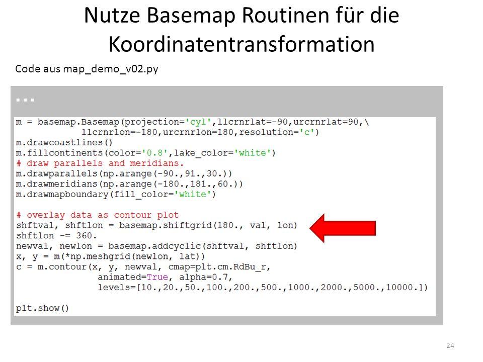 Nutze Basemap Routinen für die Koordinatentransformation 24 Code aus map_demo_v02.py …